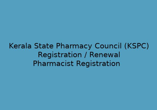 Kerala State Pharmacy Council (KSPC) Registration / Renewal application - Pharmacist Registration