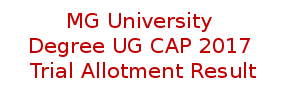MG University degree CAP Trial Allotment result