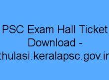 PSC Exam Hall ticket download - thulasi.keralapsc.gov.in