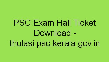 Kerala PSC Hall Ticket Download - thulasi.kerala.psc.gov.in