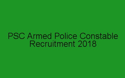 Armed Police Constable Recruitment 2018