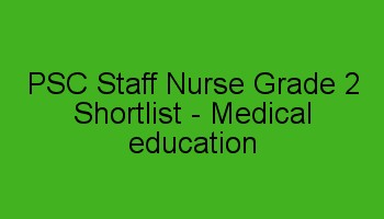 PSC Staff Nurse Shortlist 2018 - Medical Education Department