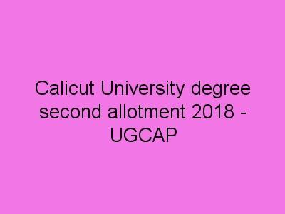 Calicut University degree second allotment 2018 ugcap result