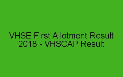 VHSE First Allotment result 2018