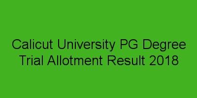 Calicut University PG Degree Trial Allotment Result 2018 PGCAP