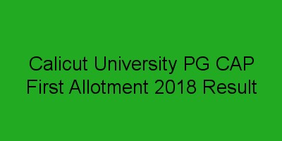 Calicut University PG First Allotment result 2018-PGCAP