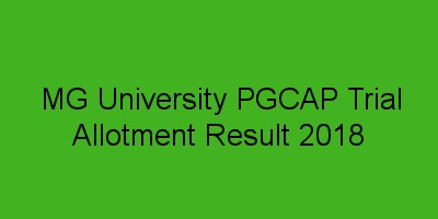 MG University PG Trial Allotment Result 2018