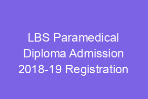 LBS Paramedical/Dpharm Admission 2018 Application