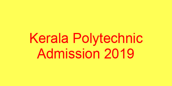 Kerala Polytechnic Admisiion 2019