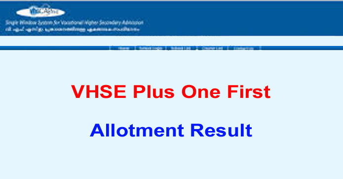 VHSE Plus One First Allotment Rsult 2019