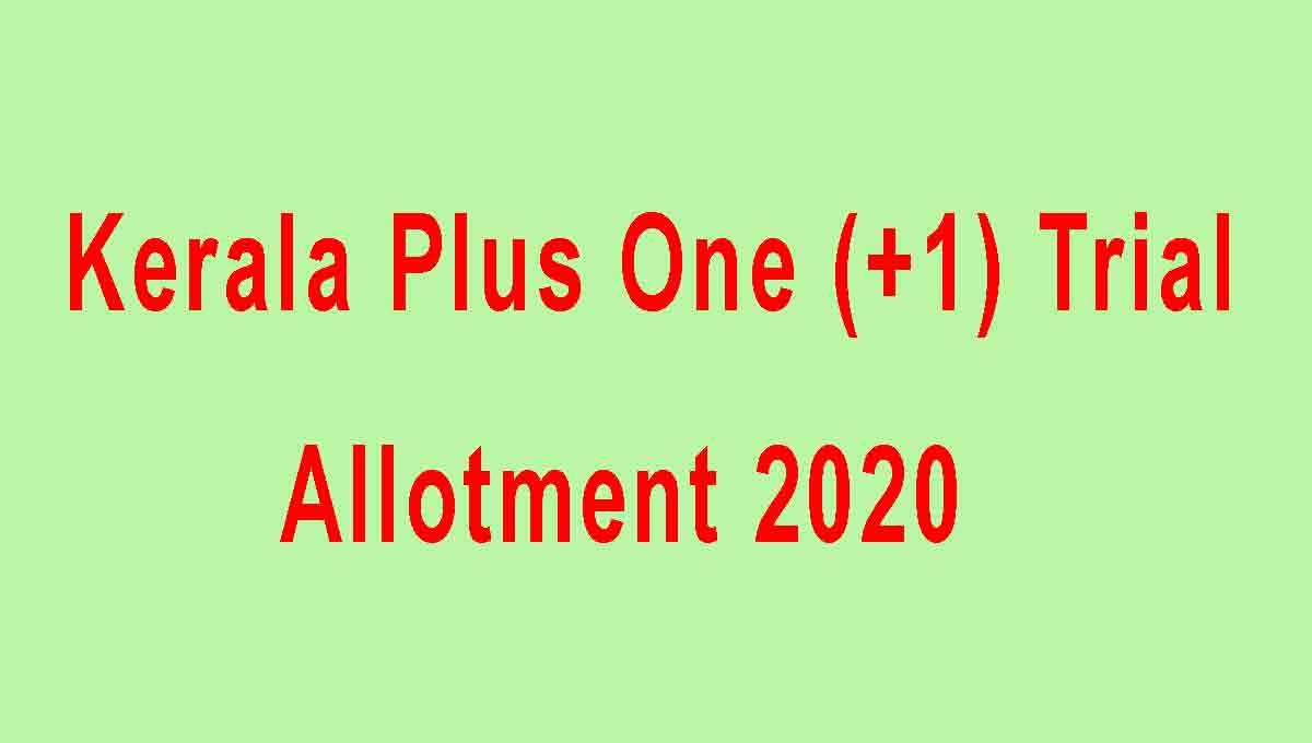 Kerala Plus One Trial Alotment 2020