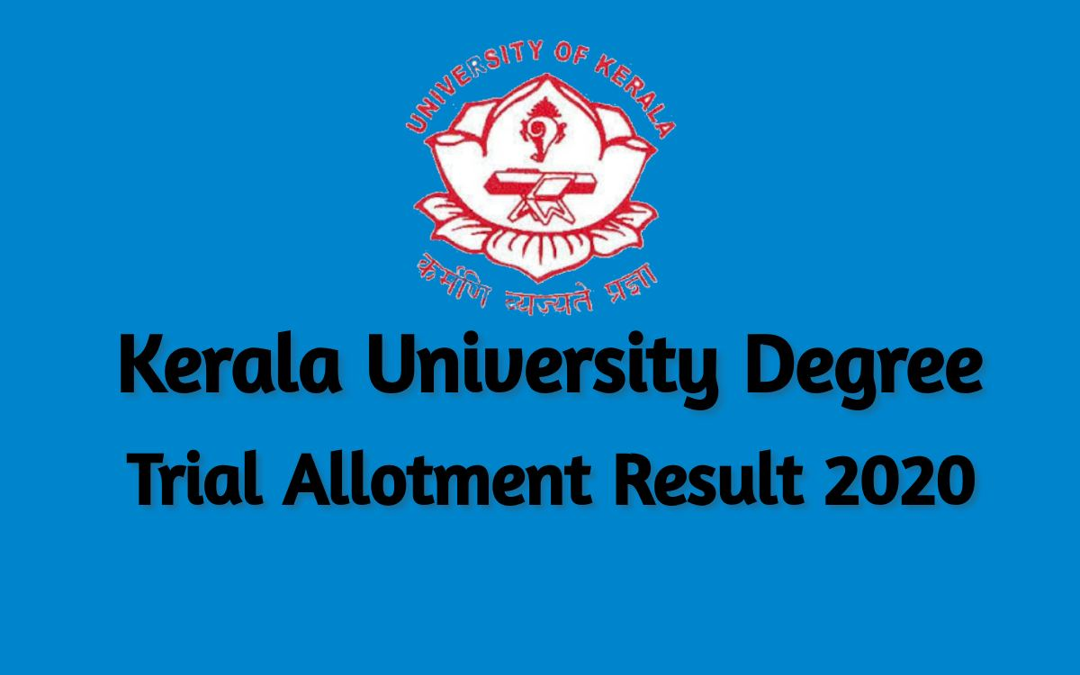 Kerala University Degree Trial Allotment Result 2020 @ admissions.keralauniversity.ac.in