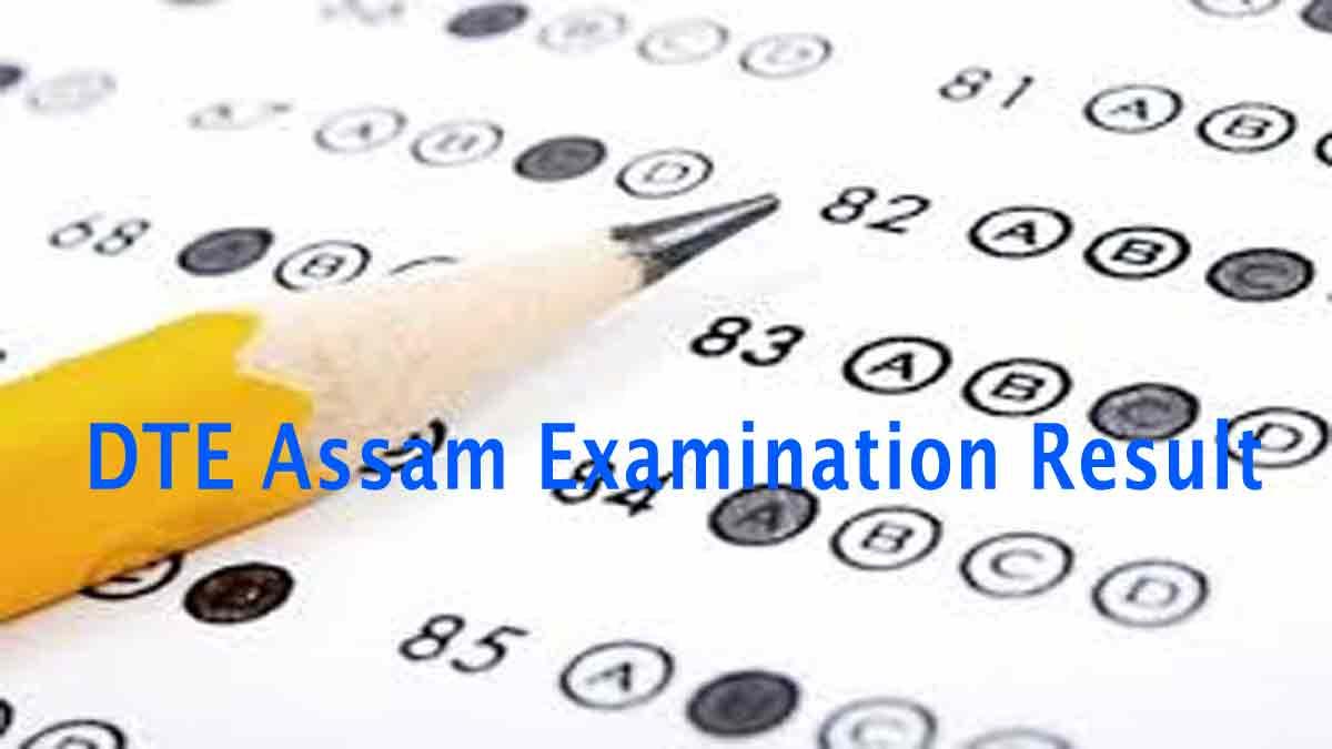 DTE Assam Examination Result