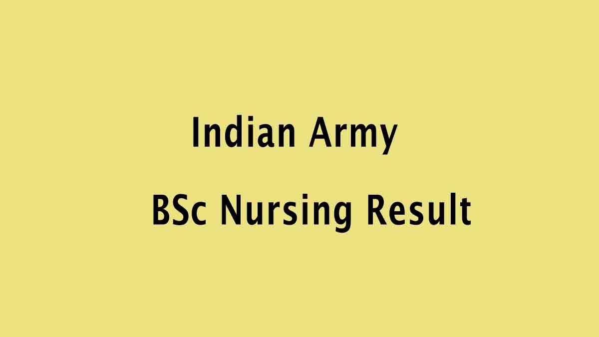 Indian Army BSc Nursing Result